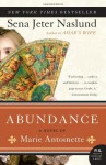Abundance: A Novel of Marie Antoinette (P.S.) - Sena Jeter Naslund