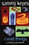 Sammy Keyes and the Wild Things - Wendelin Van Draanen