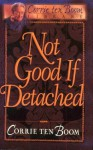 Not Good If Detached - Corrie ten Boom