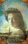 The Tsarina's Daughter (Reading Group Gold) - Carolly Erickson