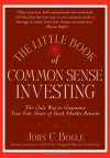 The Little Book of Common Sense Investing: The Only Way to Guarantee Your Fair Share of Stock Market Returns - John C. Bogle