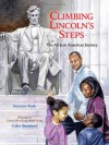 Climbing Lincoln's Steps: The African American Journey - Suzanne Slade, Colin Bootman