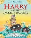 Harry and the Jaggedy daggers - Jan Fearnley
