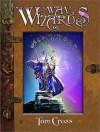 The Way of Wizards - Tom Cross, Lionheart Books, Ltd, Howard Zimmerman