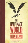 The Half-Made World - Felix Gilman
