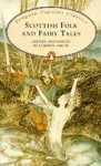 Scottish Folk and Fairy Tales from Burns to Buchan (Penguin Classics) - Gordon Jarvie