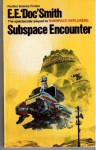 "Subspace Encounter (Panther Bks.) - E.E. ""Doc"" Smith"