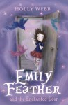 Emily Feather and the Enchanted Door (Emily Feather #1) - Holly Webb