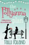 The Pollyanna Plan - Talli Roland