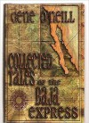 Collected Tales of the Baja Express - Gene O'Neill