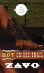 Hot on His Trail: An Erotic Novel - Zavo