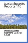 Massachusetts Reports 110 - Massachusetts Supreme Judicial Court