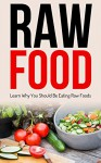 Raw Food: Diet: Why You Should Be Eating Raw Foods (Cleanse Vegetarian Fat Loss) (Gardening Raw Food Health) - Kim Anthony