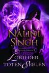 Lord der toten Seelen: Royal House of Shadows - Nalini Singh, Justine Kapeller