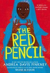 The Red Pencil - Andrea Davis Pinkney, Shane W. Evans