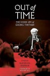 Out of Time: The Vexed Life of Georg Tintner - Tanya Buchdahl Tintner, Richard Gill