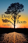 Deep Roots - Curt Iles