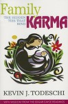 Family Karma: The Hidden Ties That Bind - Kevin J. Todeschi