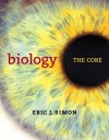 Biology: The Core Plus Masteringbiology with Etext -- Access Card Package - Eric J. Simon