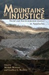 Mountains of Injustice: Social and Environmental Justice in Appalachia - Michele Morrone, Geoffrey L. Buckley, Jedediah Purdy, Donald Edward Davis