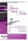 Jesus, Your Name - Lloyd Larson, Keith Getty, Kristyn Getty