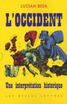 L'occident, Une Interprétation Historique - Lucian Boia