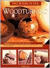 Woodturning: Two Books in One: Projects to Practice and Inspire*Techniques to Adapt to Suit Your Own Designs - Phil Irons