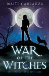 War of the Witches - Maite Carranza