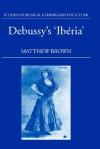 Debussy's Iberia - Matthew Brown