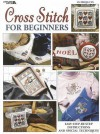Cross Stitch For Beginners (Leisure Arts #2072) - Leisure Arts, Leisure Arts