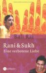 Rani & Sukh: Eine verbotene Liebe - Bali Rai
