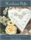 Heirloom Gifts: Making Keepsakes with Love to Last Forever - Lucinda Ganderton