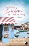 Die kleine Bäckerei am Strandweg: Roman - Jenny Colgan, Sonja Hagemann