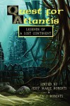 Quest for Atlantis: Legends of a Lost Continent (an Anthology) - Jessy Marie Roberts, Alva J. Roberts, John M. Whalen, Anthony Giangregorio