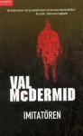 Imitatören - Val McDermid, Johan Nilsson