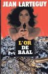 L'Or De Baal - Jean Lartéguy
