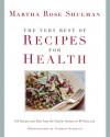 The Very Best Of Recipes for Health: 250 Recipes and More from the Popular Feature on NYTimes.com - Martha Rose Shulman