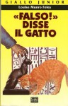 «Falso!» disse il gatto - Louise Munro Foley, Mario Bellinzona