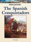 The Spanish Conquistadors - Don Nardo