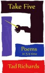 Take Five: Poems in 5/4 Time - Tad Richards