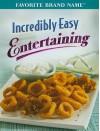 Incredibly Easy Entertaining - Publications International Ltd.