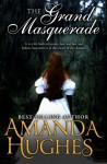 The Grand Masquerade - Amanda Hughes