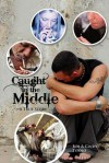 Caught in the Middle: A True Story - Bob, Cindy Titolo