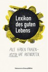 Lexikon des guten Lebens: Alle haben Fragen - jetzt. de hat Antworten - Christian Helten, Mercedes Lauenstein