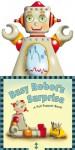 Busy Robot's Surprise: A Pull-Puppet Book - Betty Schwartz, Susanna Ronchi