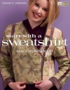 Start with a Sweatshirt: Sew a Stylish Jacket - Nancie M. Wiseman