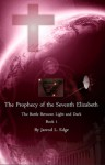 The Prophecy of the Seventh Elizabeth (The Battle Between Light and Dark, #1) - Jarrod Edge