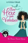 Eine Hexe zum Verlieben: Der erste Elionore Brevent Roman (Ein Elionore Brevent Roman) - Kristina Günak