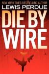 Die by wire - Lewis Perdue