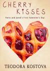 Cherry Kisses (Fenix and Jared's First Valentine's Day) - Teodora Kostova